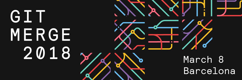 Git Merge 2018 Barcelona